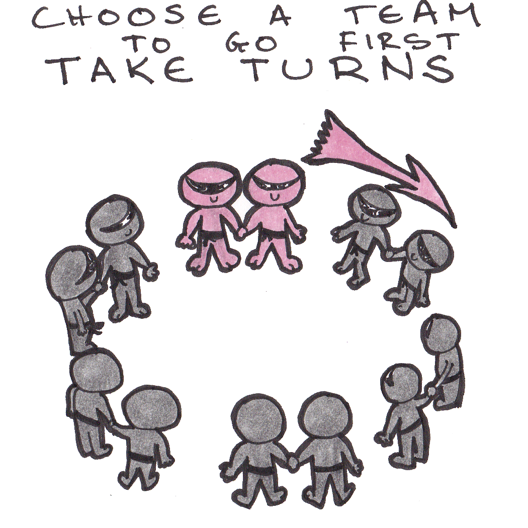 Choose a team to go first. Take turns.